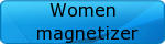 Women magnetizer