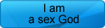 I am a sex god